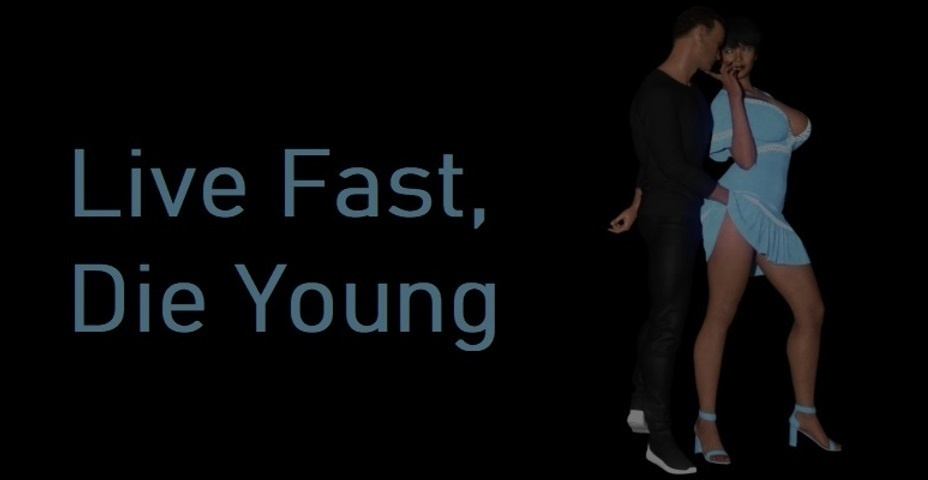 Live Fast, Die Young – Version 0.02 image
